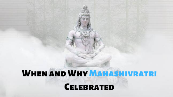 Maha Shivratri 2020 – When and Why It is Celebrated